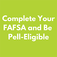 Complete your FAFSA and Be Pell-Eligible